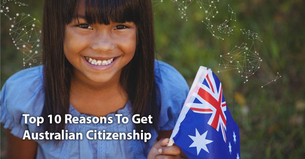 top 10 reasons to get australian citizenship